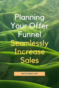 Planning your Offer Funnel - Seamlessly Increase Sales