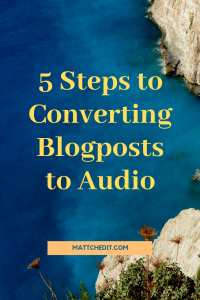 5 Steps to Converting Blogposts to Audio