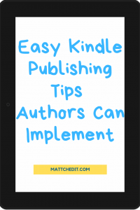 Easy Kindle Publishing Tips Authors can Implement