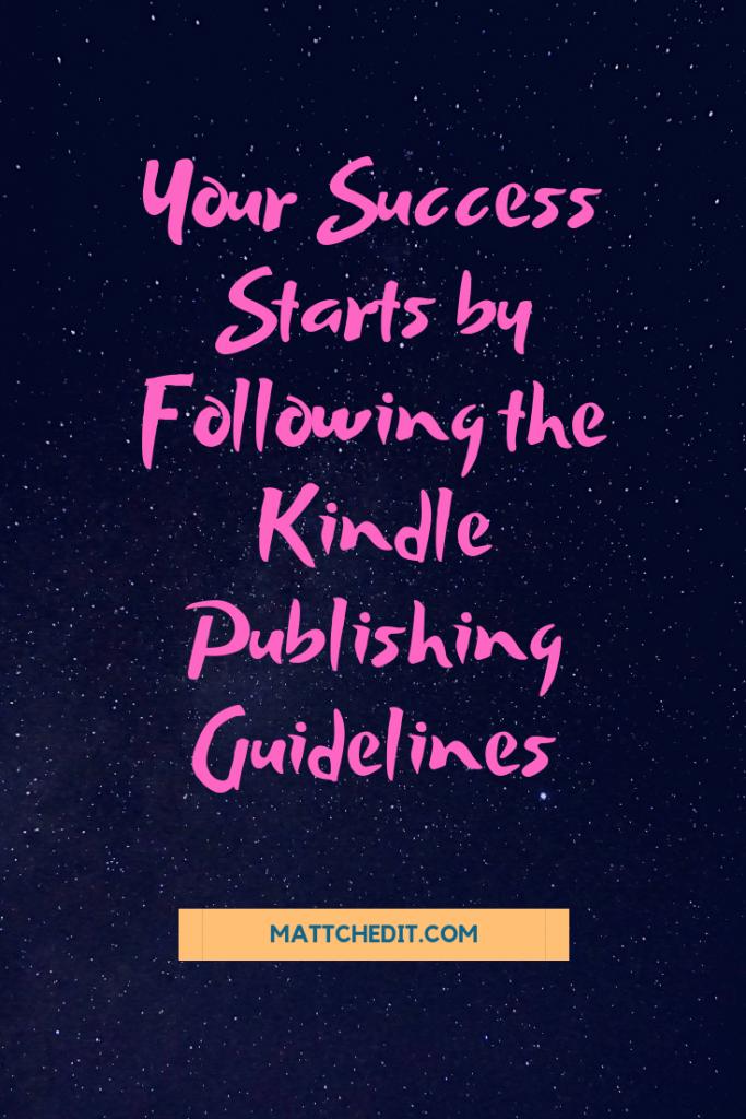 Success Kindle Publishing Guidelines