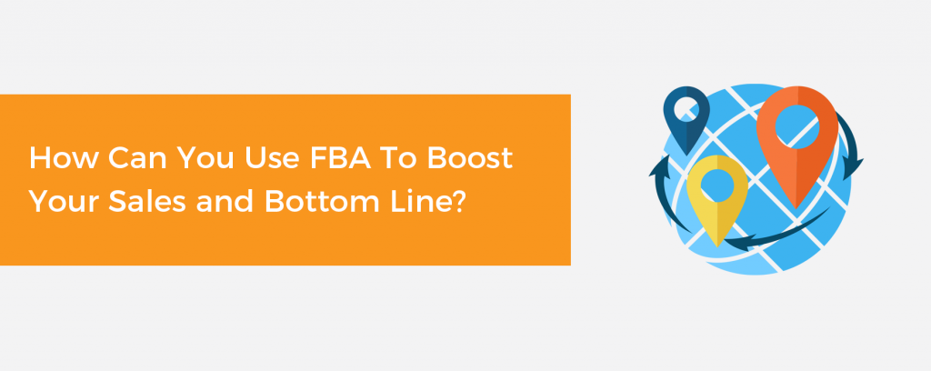 Use FBA to Boost Your Sales